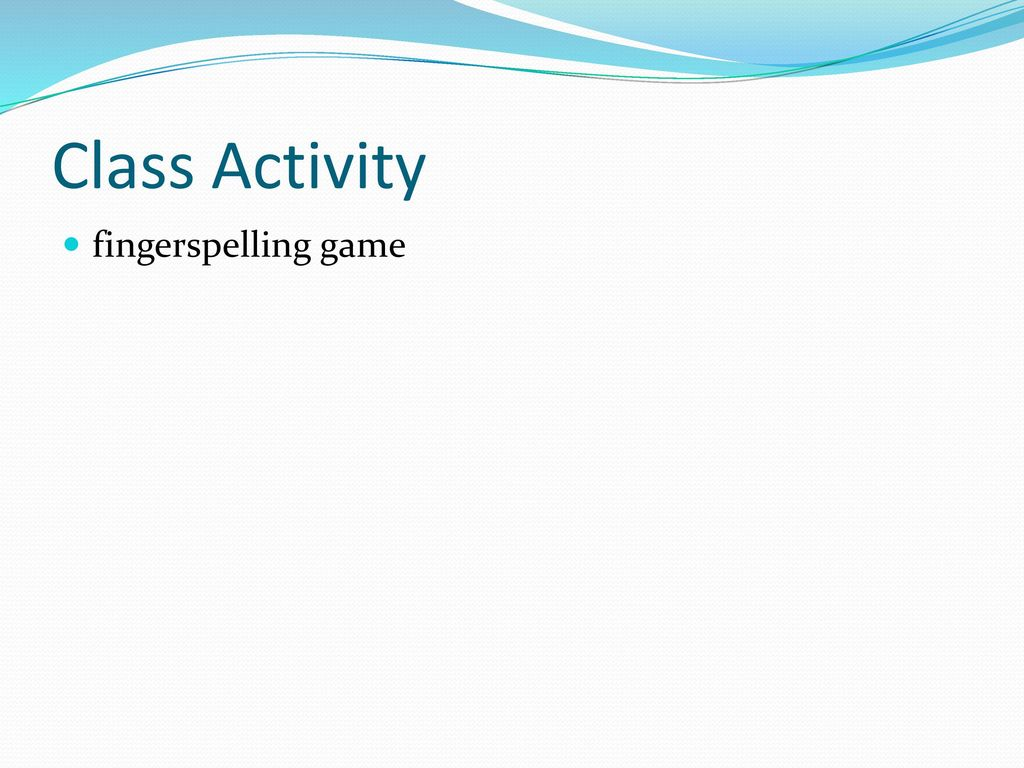 Class Activity fingerspelling game