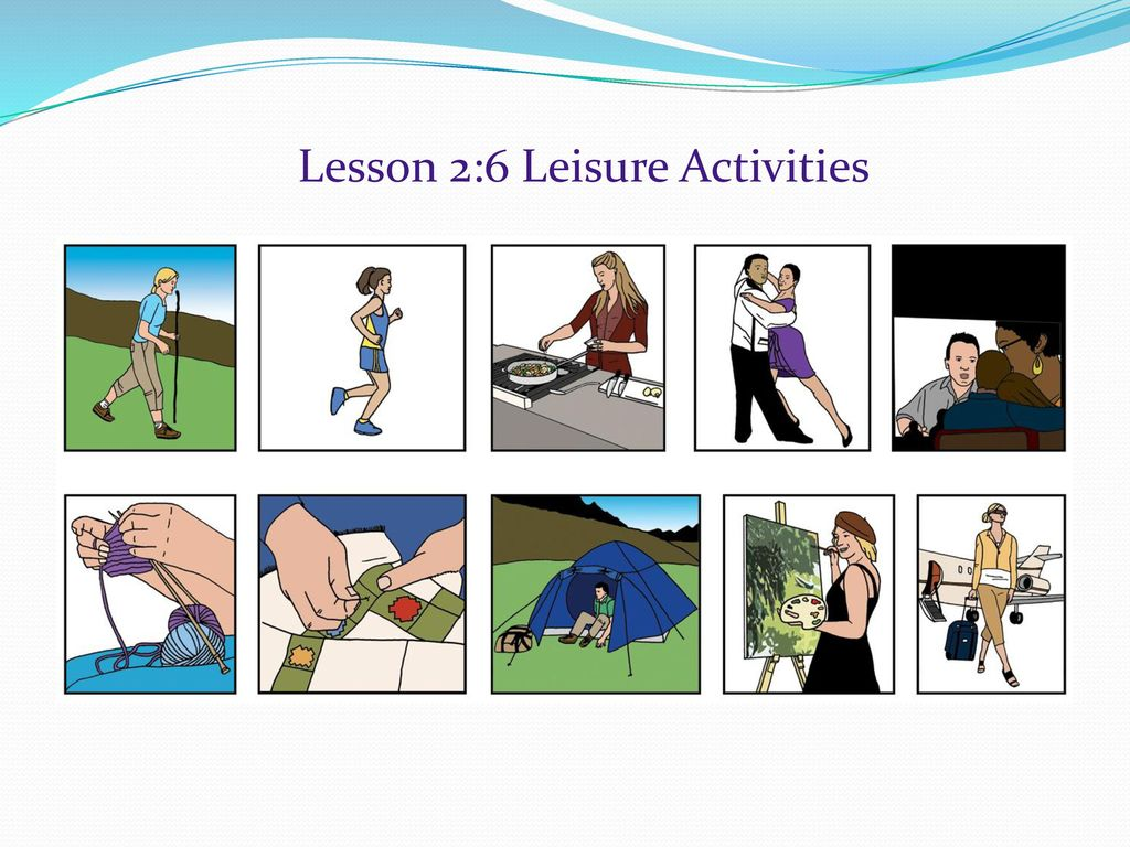 Lesson 2:6 Leisure Activities