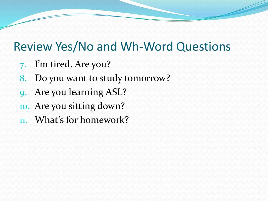 Review Yes/No and Wh-Word Questions