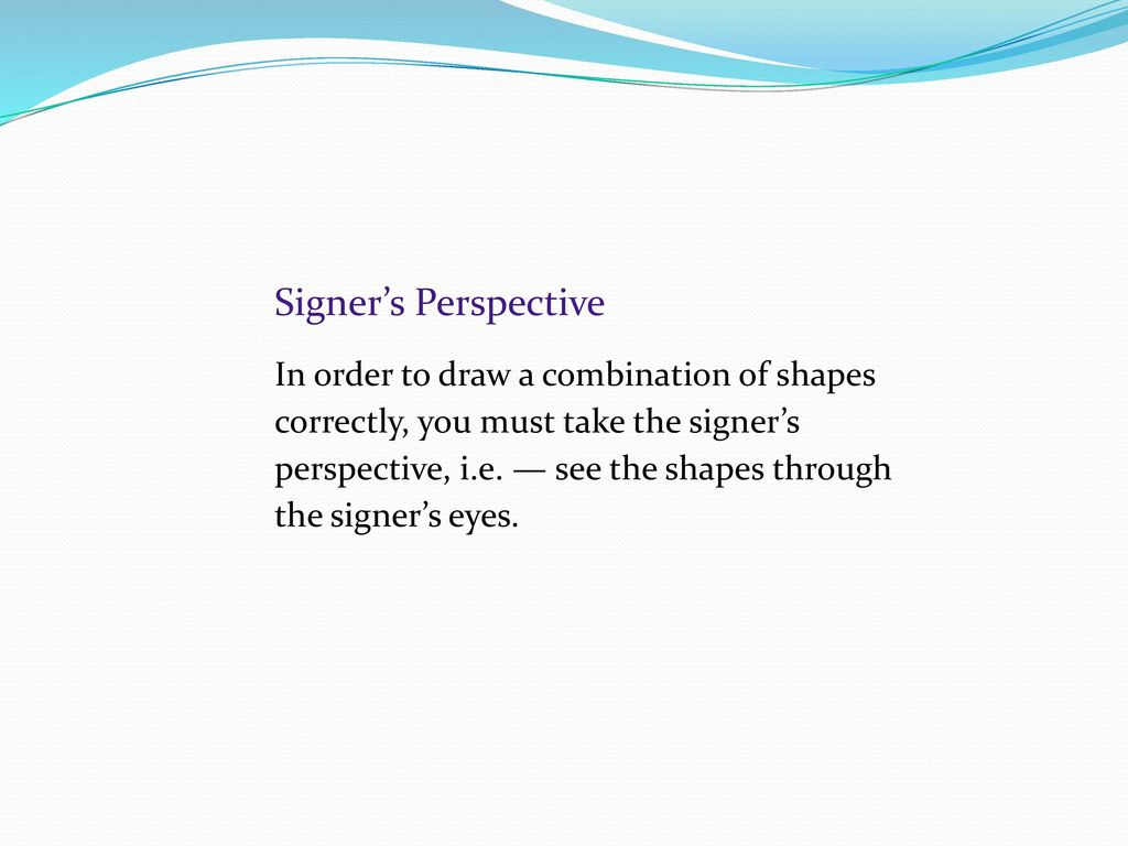 Signer's Perspective
