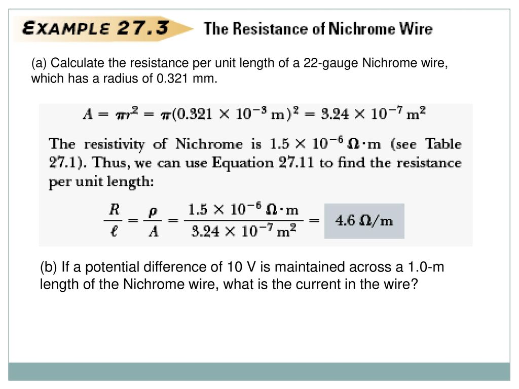 Current and resistance ppt download a calculate the resistance per unit length of a 22 gauge nichrome wire greentooth Choice Image