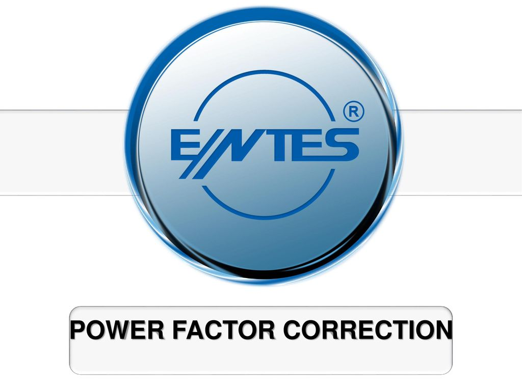 POWER FACTOR CORRECTION - ppt video online download