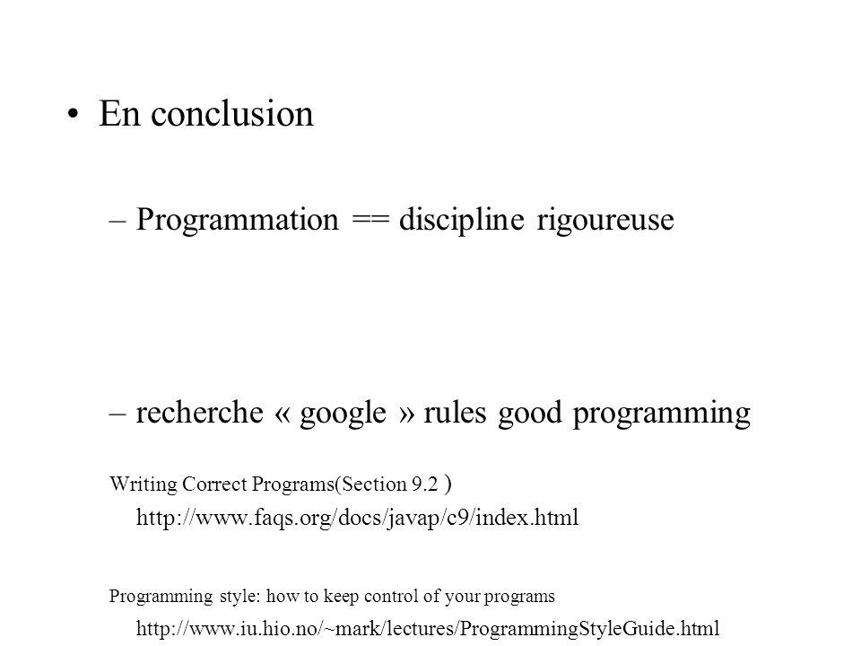 En conclusion Programmation == discipline rigoureuse
