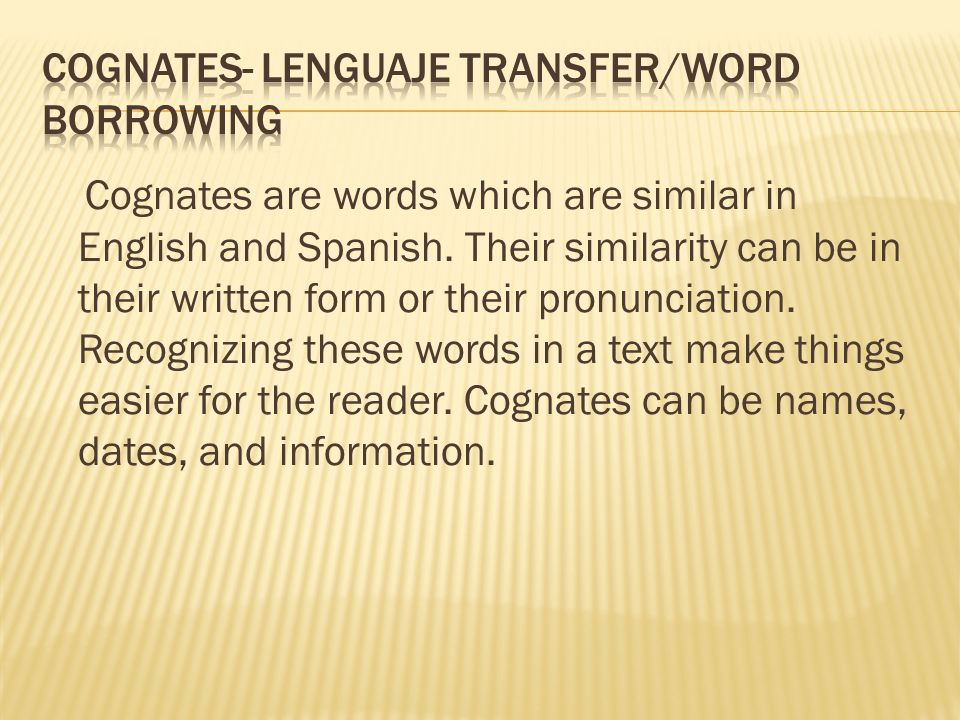 COGNATES- lenguaje transfer/word borrowing