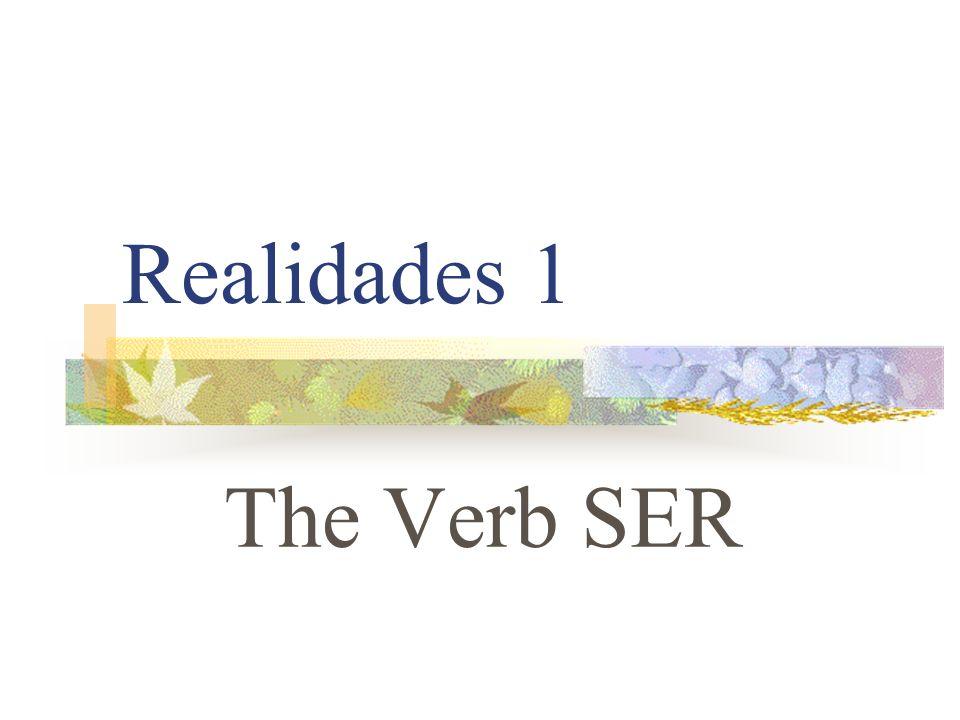 Realidades 1 The Verb SER