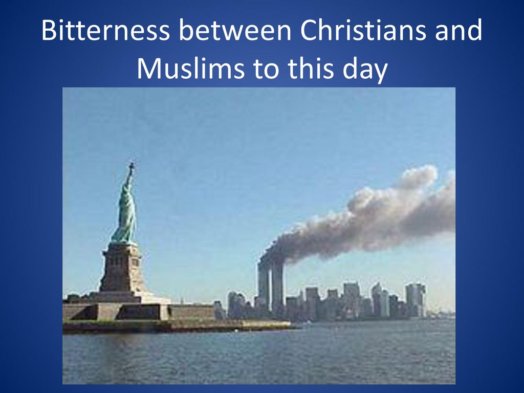 Bitterness between Christians and Muslims to this day
