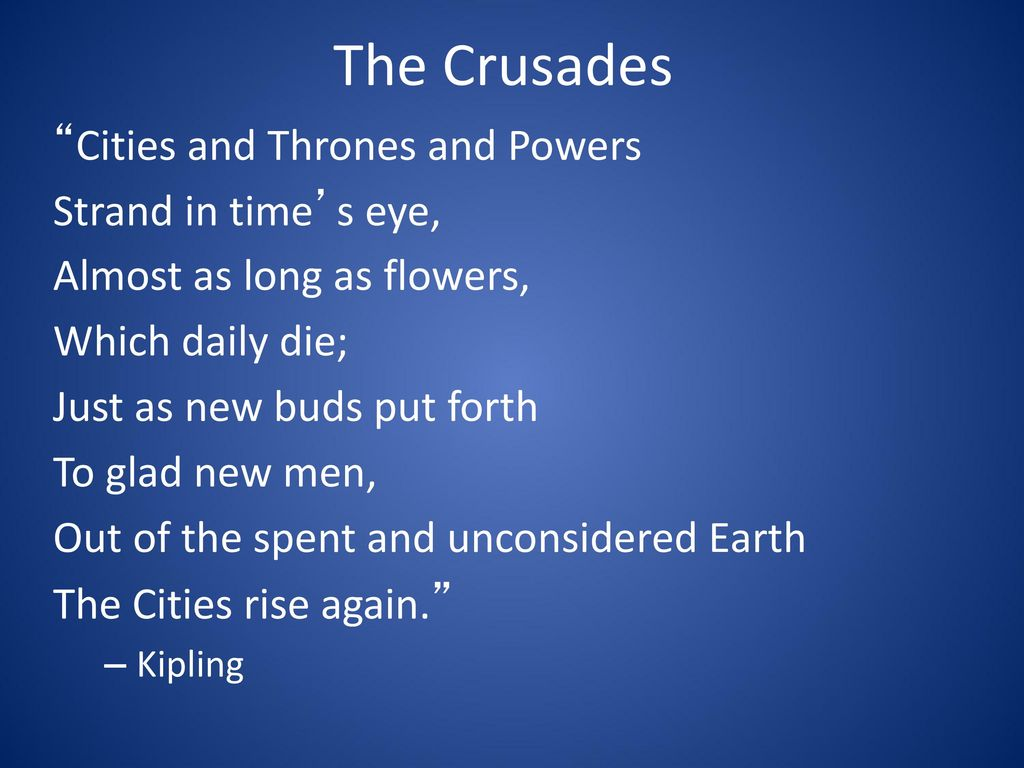 The Crusades Cities and Thrones and Powers Strand in time's eye,