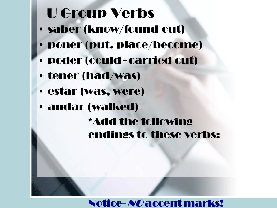 U Group Verbs saber (know/found out) poner (put, place/become)