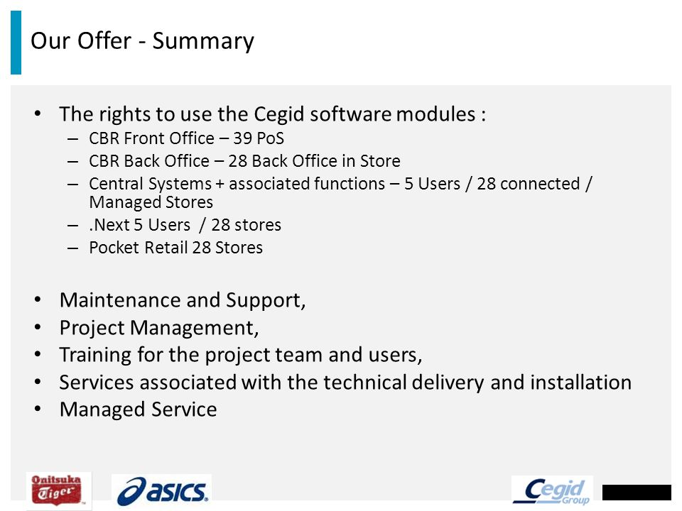 Our Offer - Summary The rights to use the Cegid software modules :