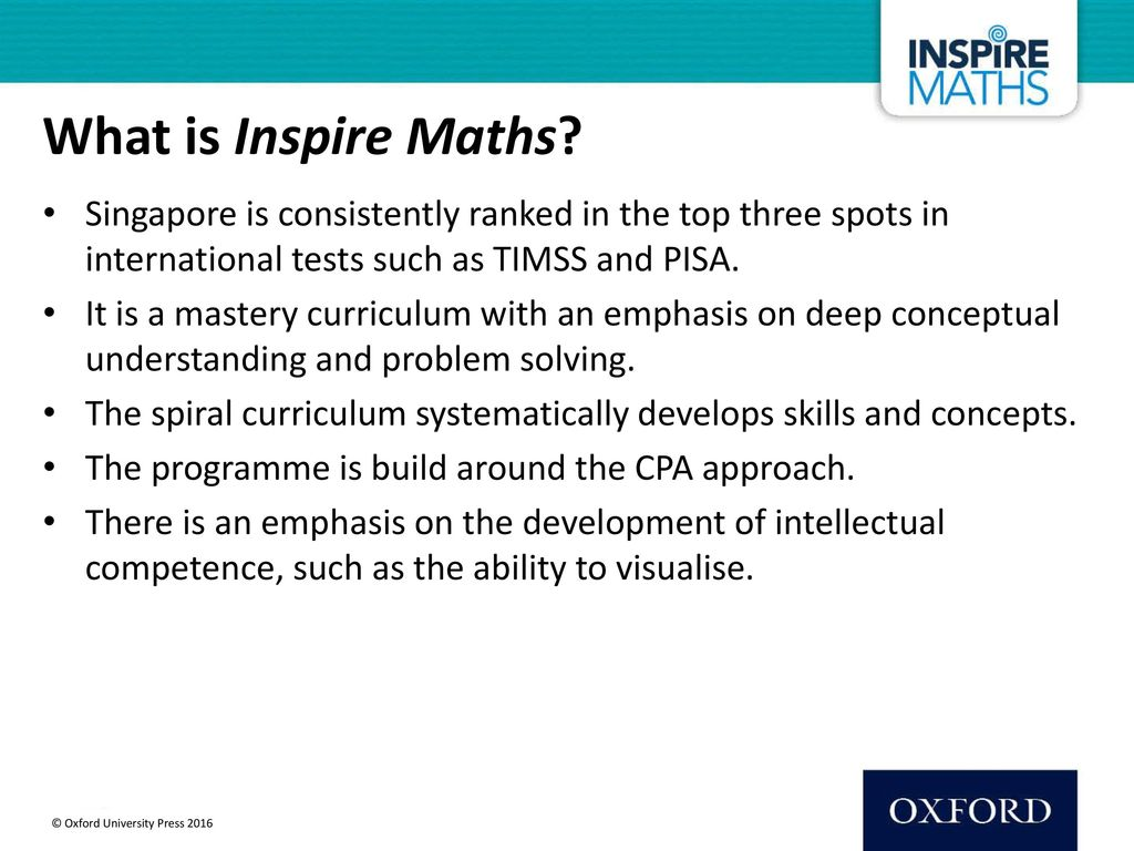 What is Inspire Maths Singapore is consistently ranked in the top three spots in international tests such as TIMSS and PISA.