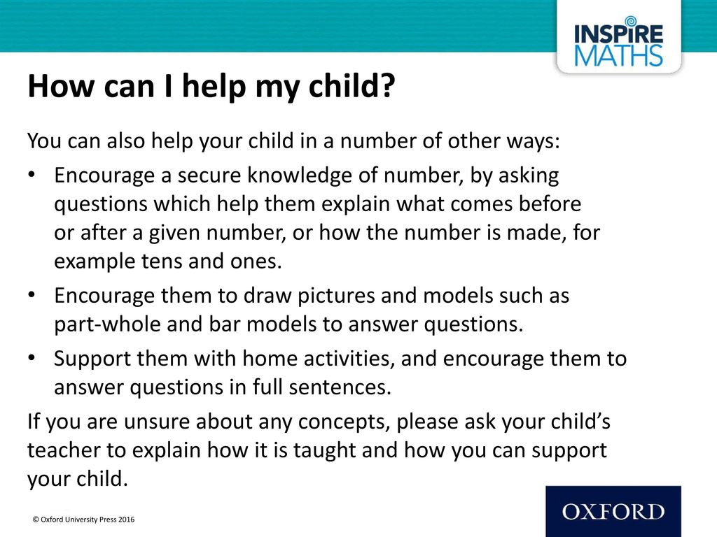 How can I help my child You can also help your child in a number of other ways: