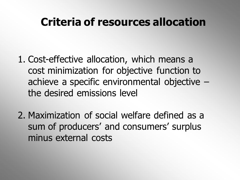 Criteria of resources allocation