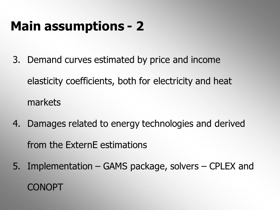 Main assumptions - 2 Demand curves estimated by price and income elasticity coefficients, both for electricity and heat markets.