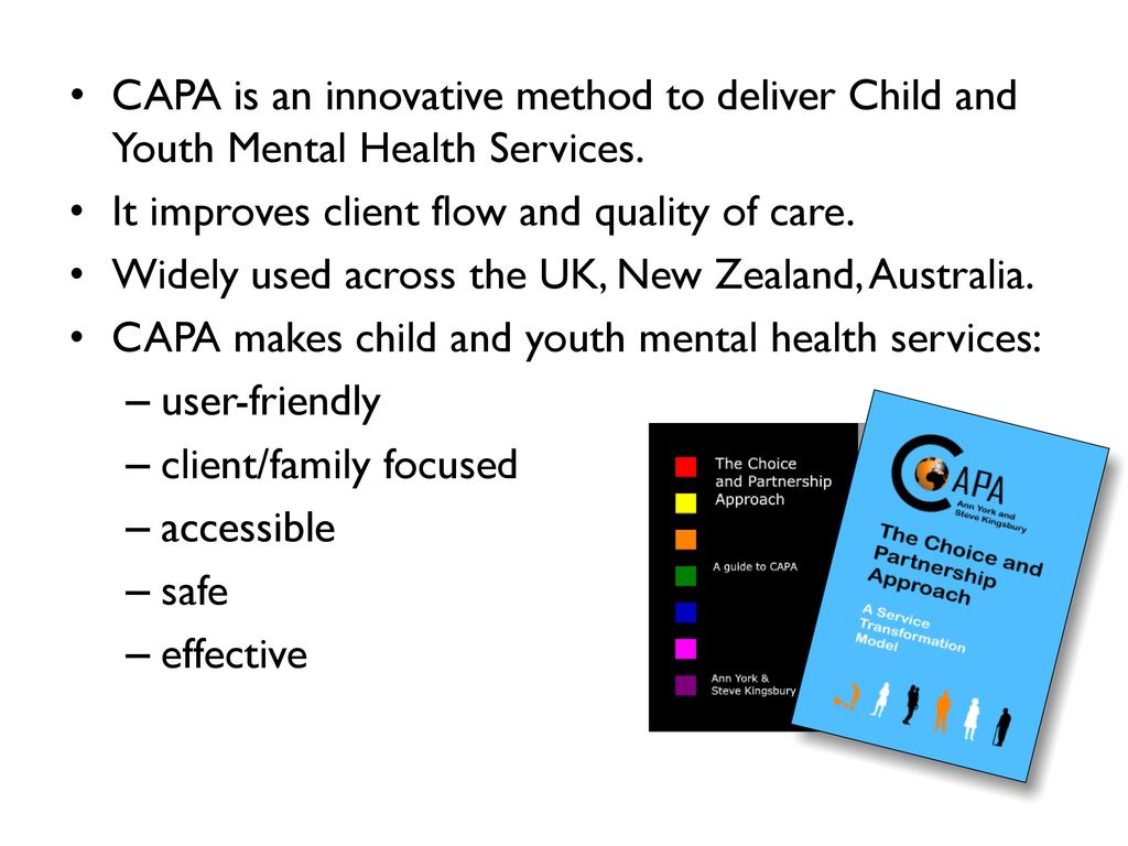CAPA is an innovative method to deliver Child and Youth Mental Health  Services.