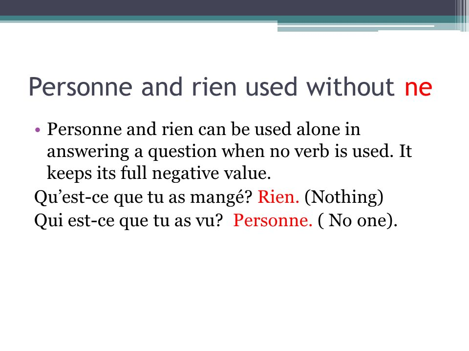 Personne and rien used without ne