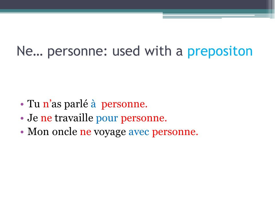 Ne… personne: used with a prepositon