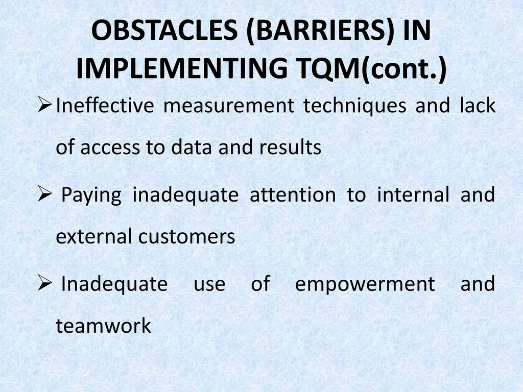 the barriers of implementing total quality Ebscohost serves thousands of libraries with premium essays, articles and other content including the existing barriers in implementing total quality management get access to over 12 million other articles.
