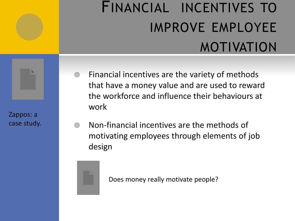 a discussion on using money as a motivator for employees in order for their work to improve An employee does something in order to obtain the reward 'people do work for money – but they work even more for meaning in money is certainly valued, however as discussed earlier, its impact on intrinsic motivation is limited at best a report by ids (2002) contends that it is the act of recognition itself and the esteem.