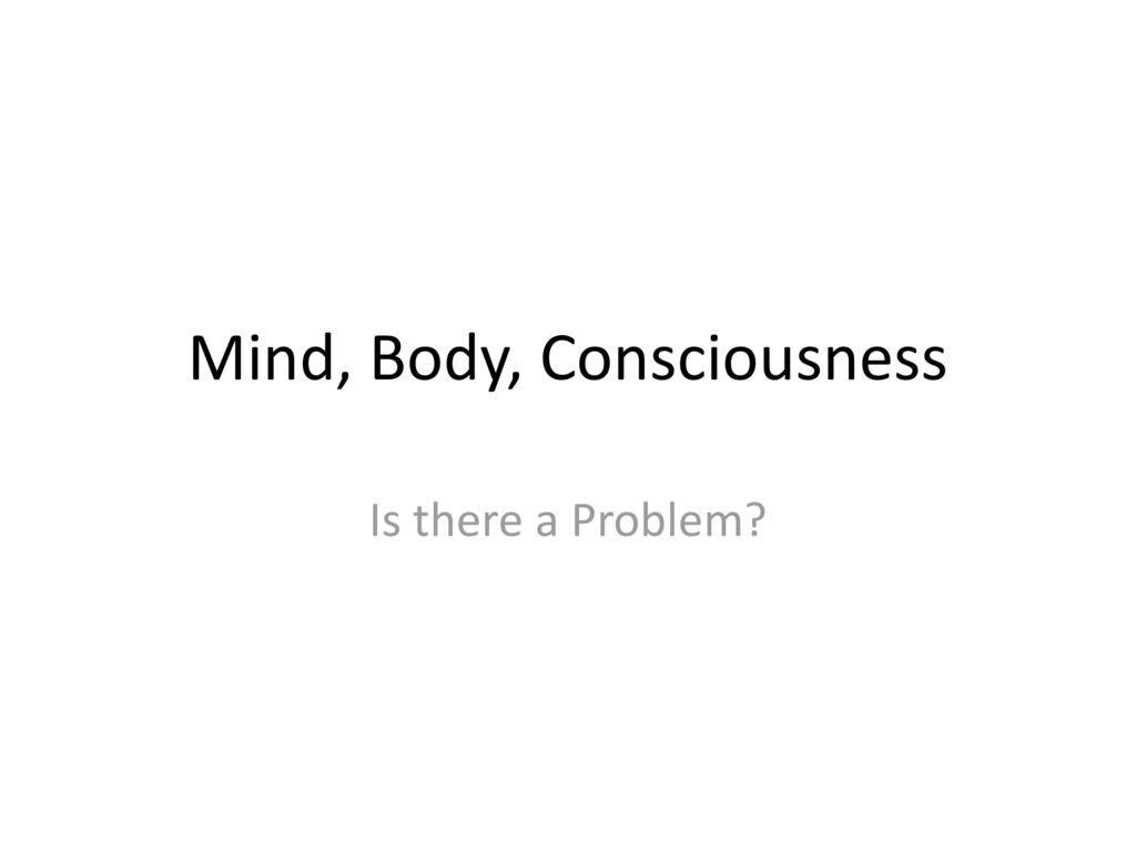 what is the mind body problem I do not know if it descartes view of how the mind interacts with the body (mind=non physical body=physical and that they interact) or if it is the problem of how the mind and body interact.