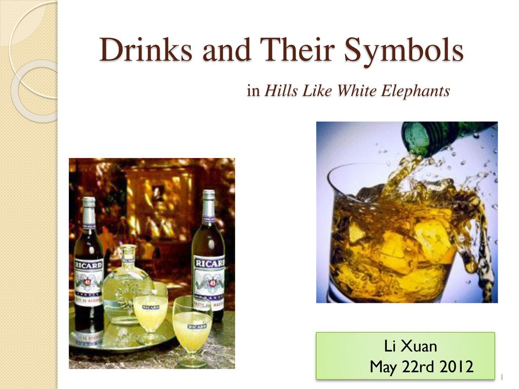 Drinks and their symbols in hills like white elephants ppt download drinks and their symbols in hills like white elephants biocorpaavc