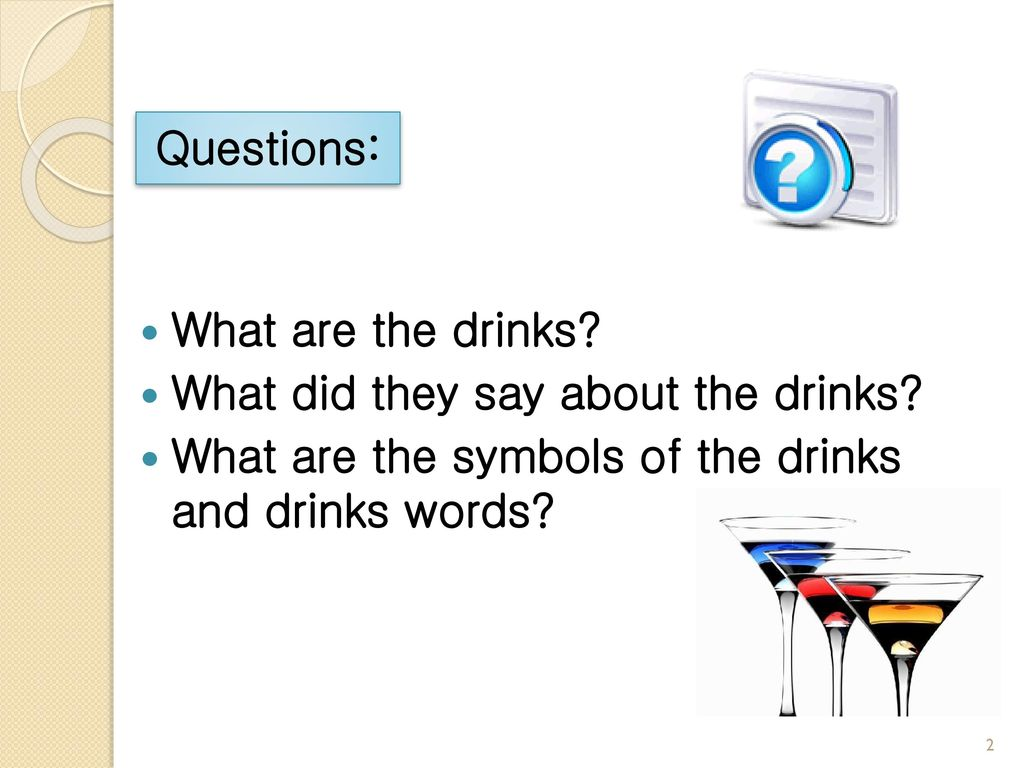 Drinks and their symbols in hills like white elephants ppt download symbols in hills like white elephants 2 questions biocorpaavc