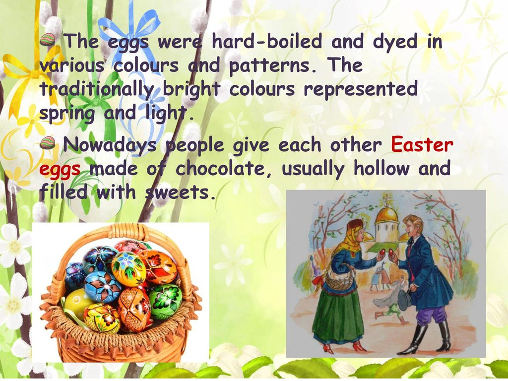 The eggs were hard-boiled and dyed in various colours and patterns