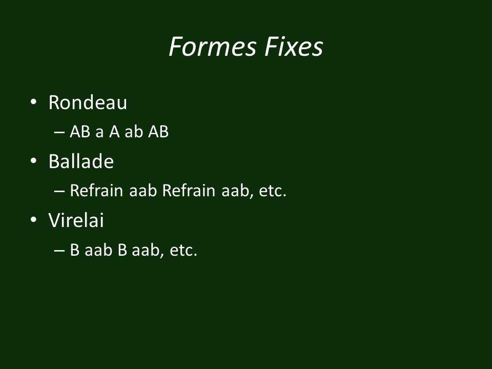 Formes Fixes Rondeau Ballade Virelai AB a A ab AB