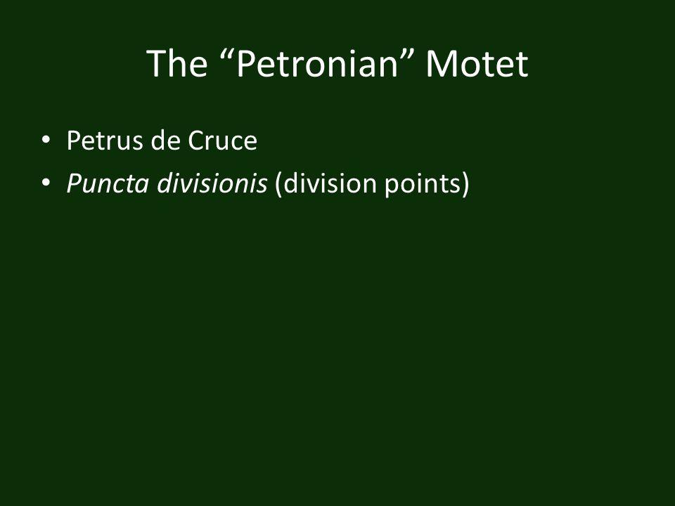The Petronian Motet Petrus de Cruce