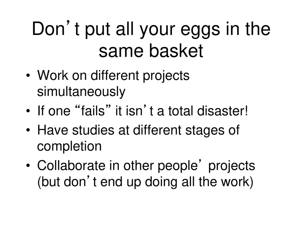 all your eggs in the same basket