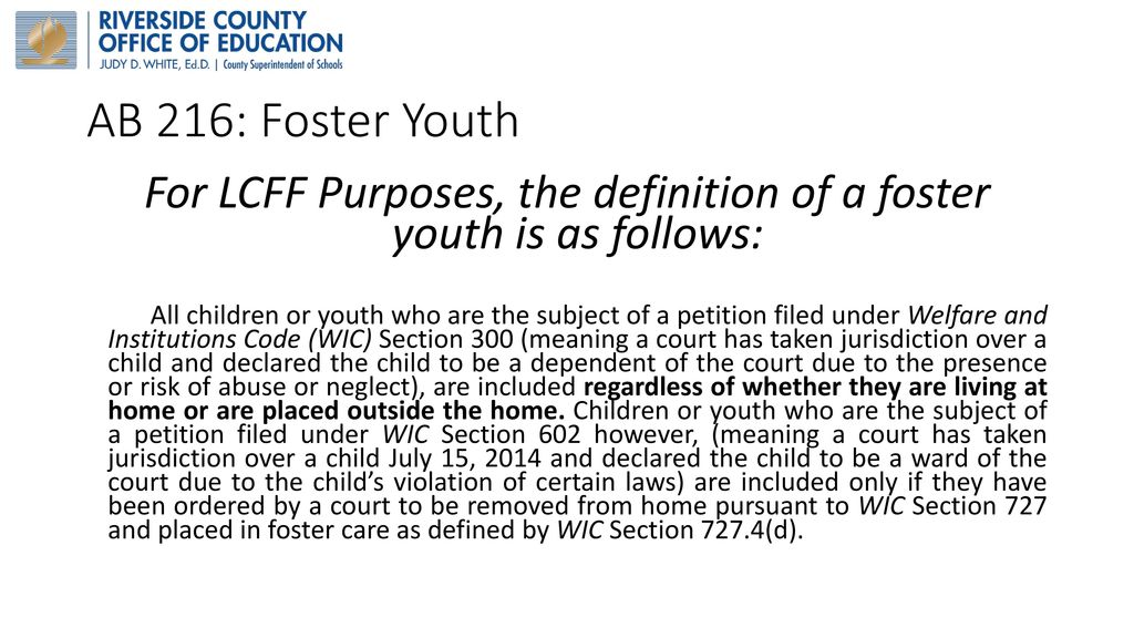 For LCFF Purposes, The Definition Of A Foster Youth Is As Follows: