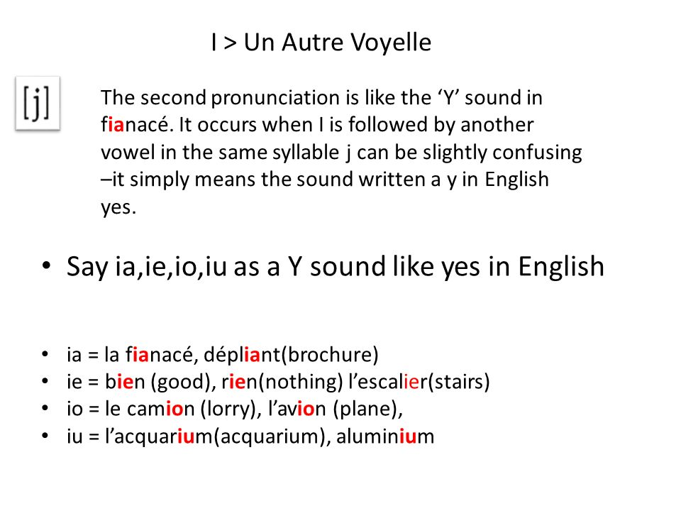 Say ia,ie,io,iu as a Y sound like yes in English
