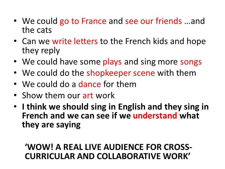 We could go to France and see our friends …and the cats
