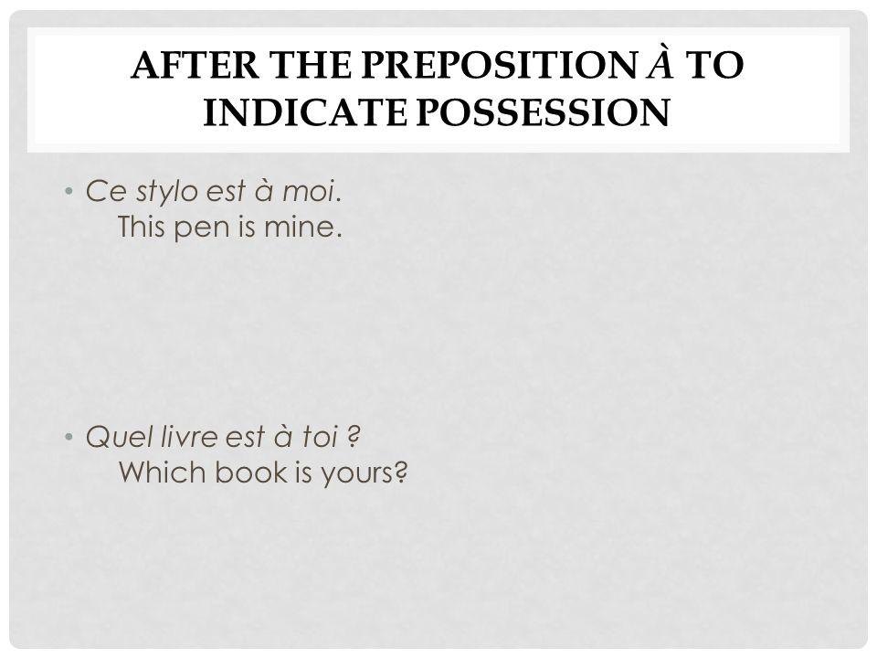 After the preposition à to indicate possession
