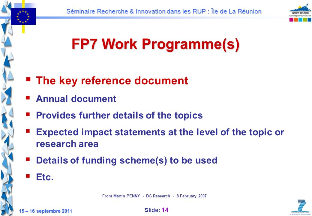 FP7 Work Programme(s) The key reference document Annual document