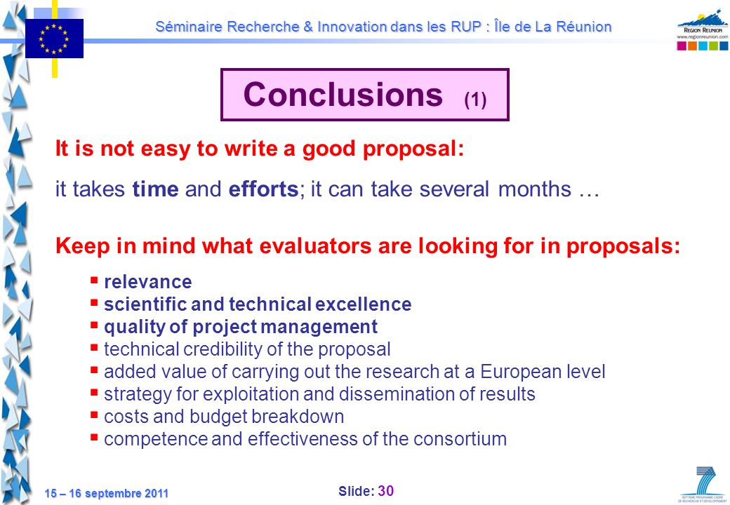 Conclusions (1) It is not easy to write a good proposal: