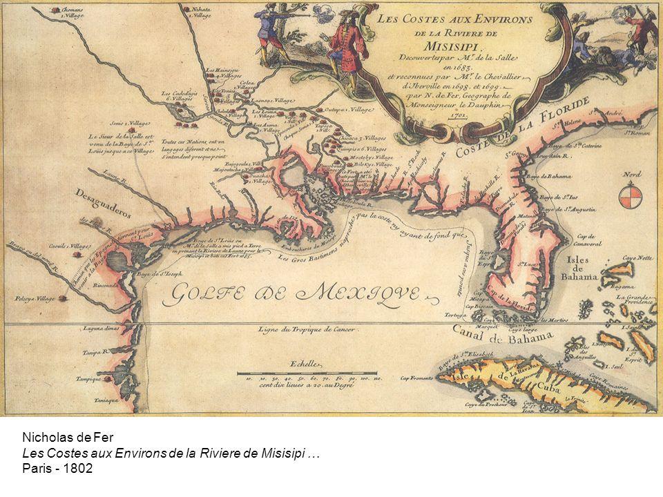 Nicholas de Fer Les Costes aux Environs de la Riviere de Misisipi … Paris - 1802