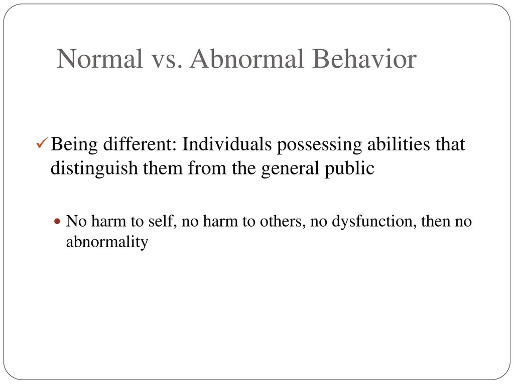 normal and abnormal behavior scenarios Question normal and abnormal behavior scenarios powerpoint to reflect on what you have read or studied so far in a course is an essential part of understanding this worksheet form will provide a place for you to take some time and reflect on.
