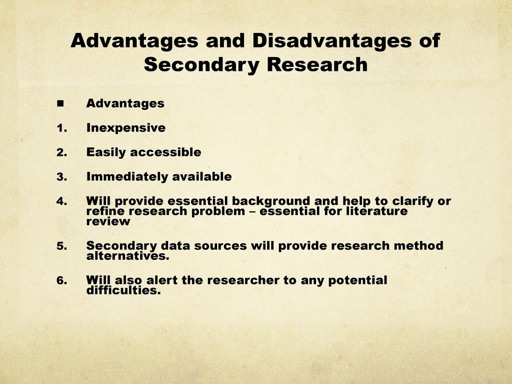 disadvantages of primary research Small business and entrepreneurship the small business small business owners: a profile small business owners: the disadvantages starting a small business.