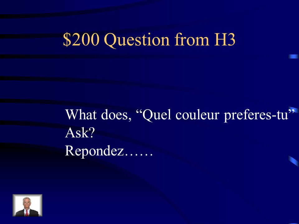 $200 Question from H3 What does, Quel couleur preferes-tu