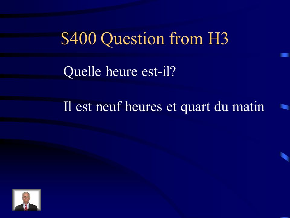 $400 Question from H3 Quelle heure est-il