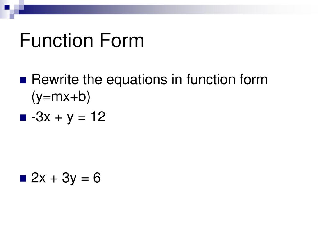 Graphing linear equations and functions ppt download function form rewrite the equations in function form ymxb falaconquin