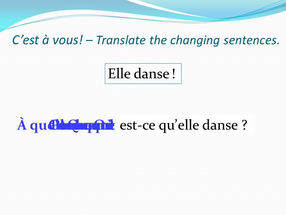 C'est à vous! – Translate the changing sentences.