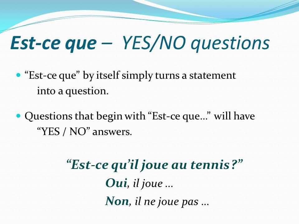 Est-ce que – YES/NO questions