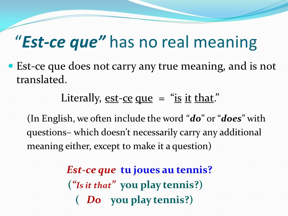 Est-ce que has no real meaning