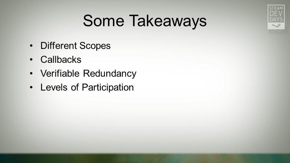 Some Takeaways Different Scopes Callbacks Verifiable Redundancy