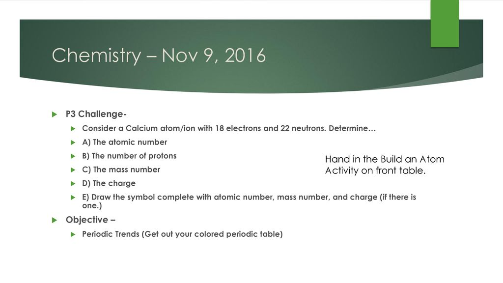 Chemistry nov 9 2016 p3 challenge ppt video online download chemistry nov 9 2016 p3 challenge consider a calcium atomion with urtaz Images