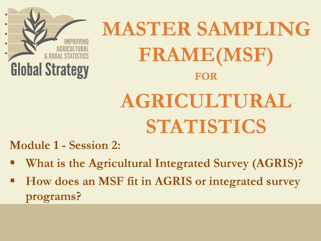 MASTER SAMPLING FRAME(MSF) AGRICULTURAL STATISTICS - ppt video ...