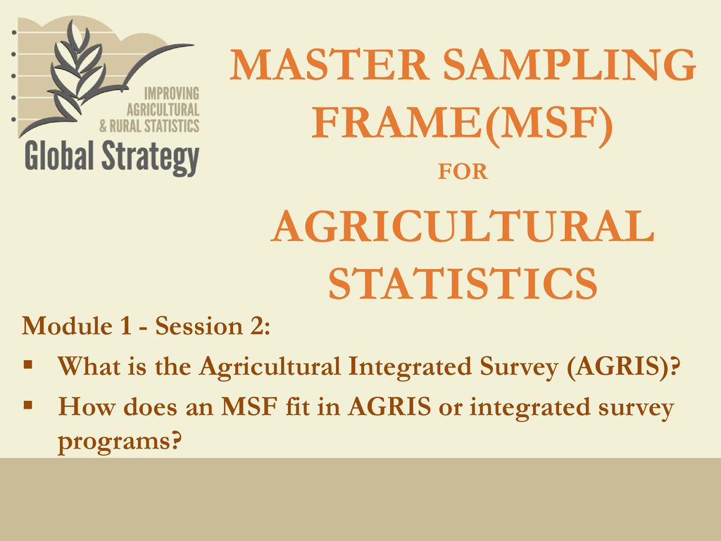 MASTER SAMPLING FRAME(MSF) AGRICULTURAL STATISTICS - ppt video ...