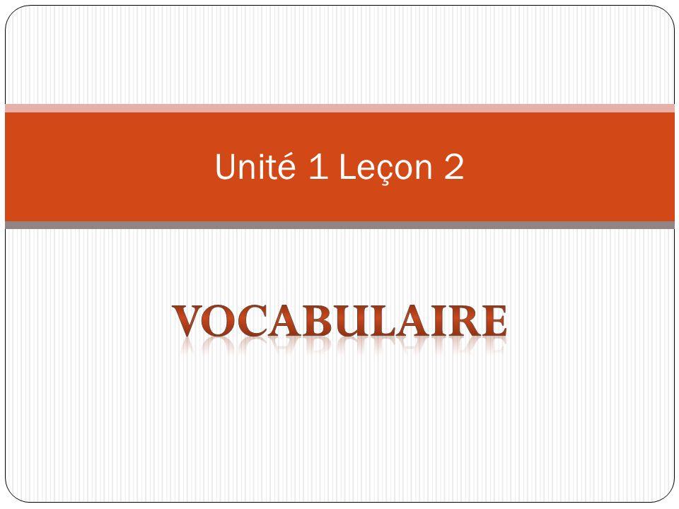 Unité 1 Leçon 2 Vocabulaire