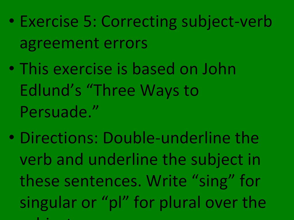 Exercise 5: Correcting subject-verb agreement errors
